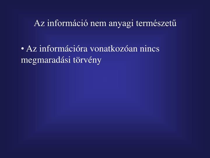 Az információ nem anyagi természetű