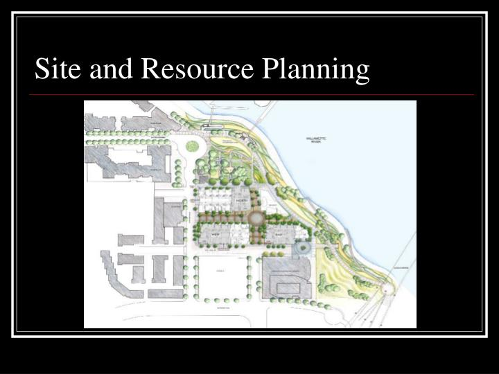 Site and Resource Planning