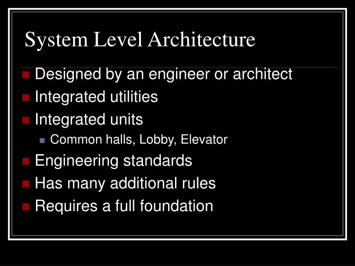 System Level Architecture