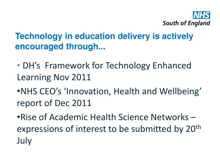Technology in education delivery is actively encouraged through...