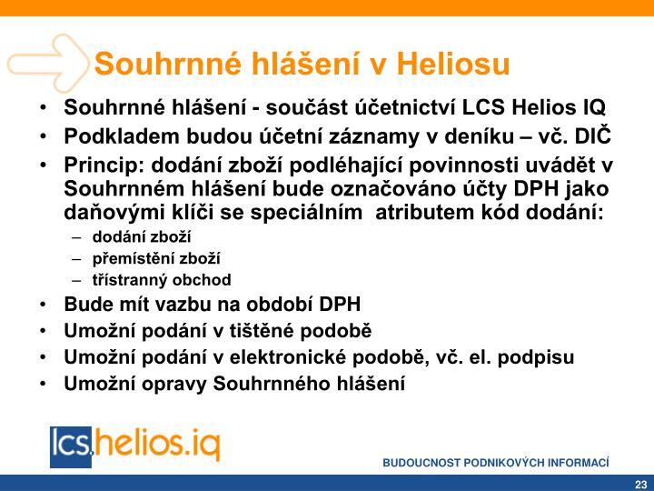 Souhrnné hlášení v Heliosu