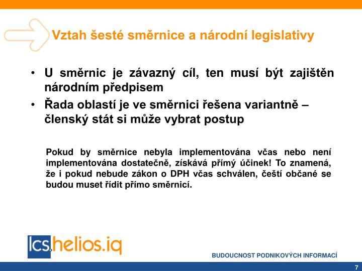 Vztah šesté směrnice a národní legislativy