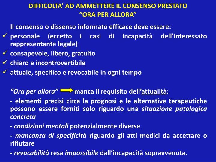 DIFFICOLTA' AD AMMETTERE IL CONSENSO PRESTATO