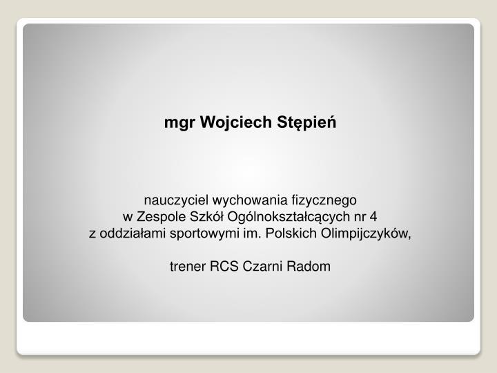 mgr Wojciech Stępień
