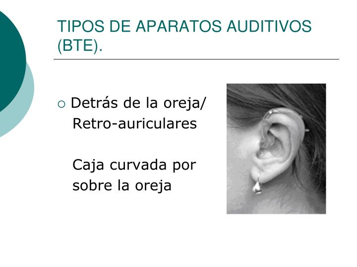Tipos de aparatos auditivos bte