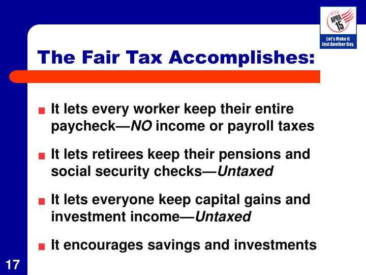 The Fair Tax Accomplishes: