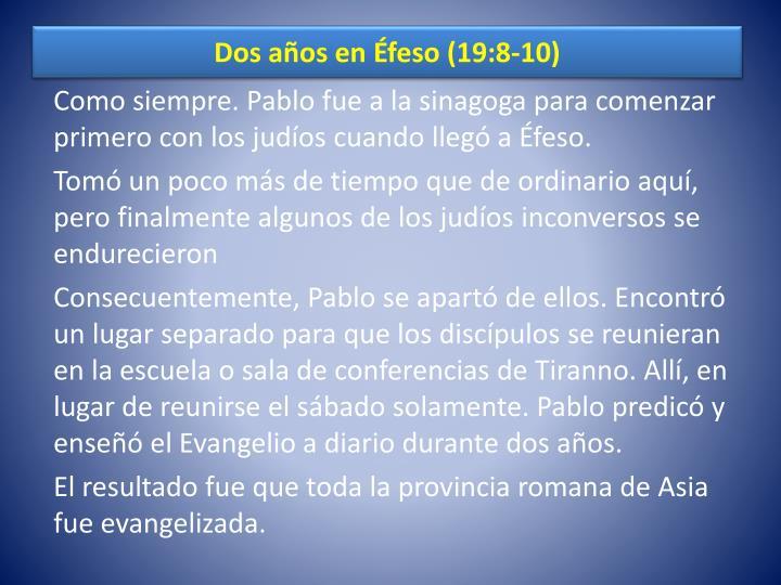 Dos años en Éfeso (19:8-10)