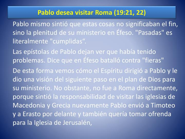 Pablo desea visitar Roma (19:21, 22)