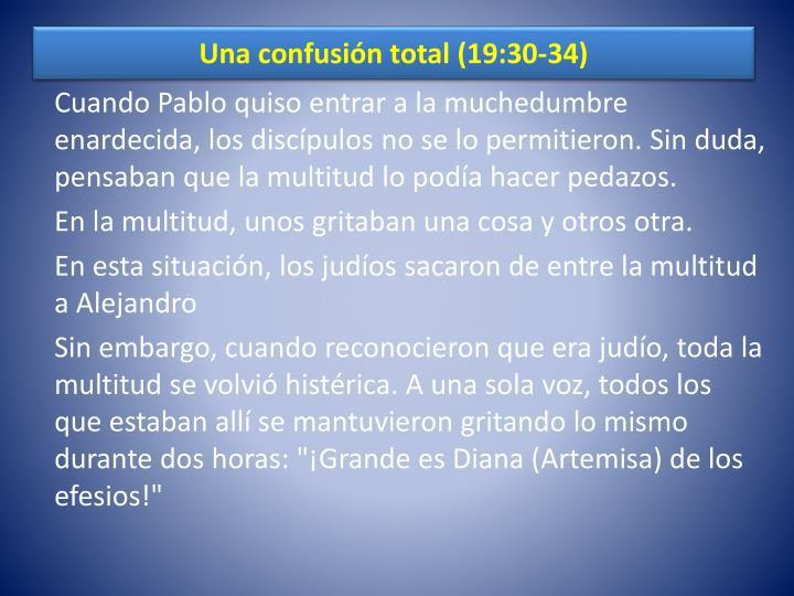 Una confusión total (19:30-34)