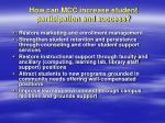 how can mcc increase student participation and success
