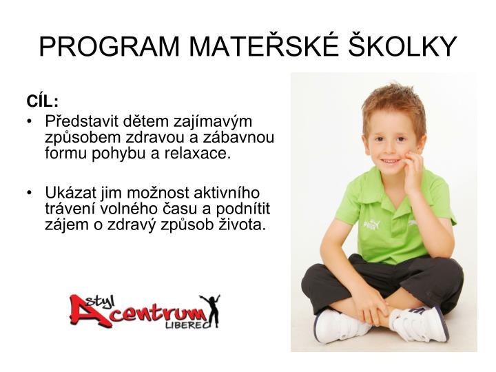PROGRAM MATEŘSKÉ ŠKOLKY