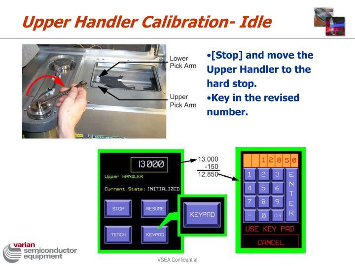 Upper Handler Calibration- Idle