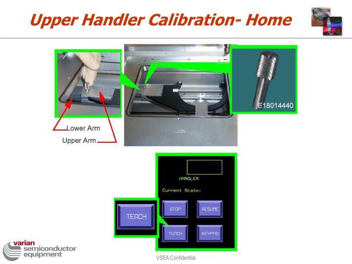 Upper Handler Calibration- Home