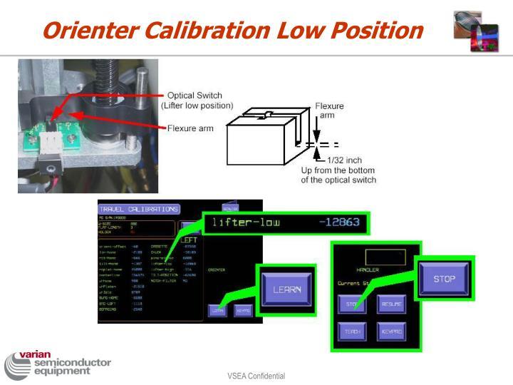 Orienter Calibration Low Position