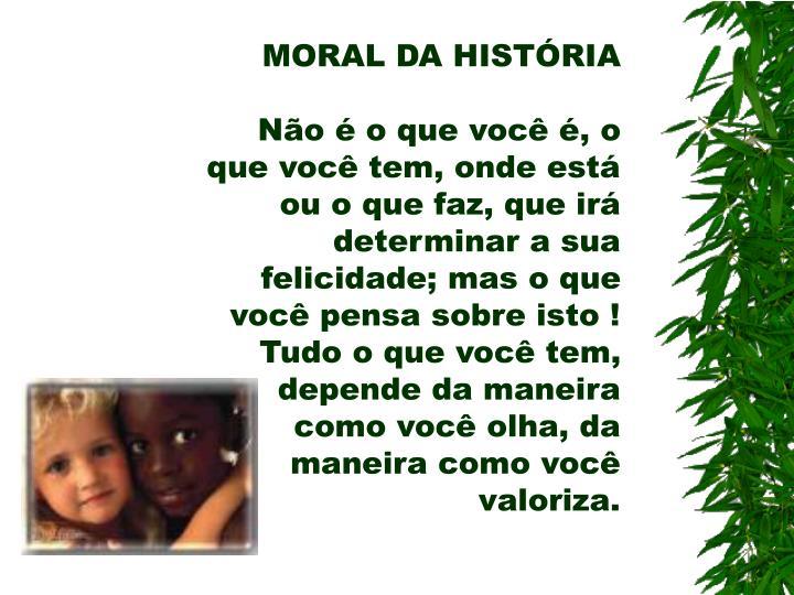 MORAL DA HISTÓRIA