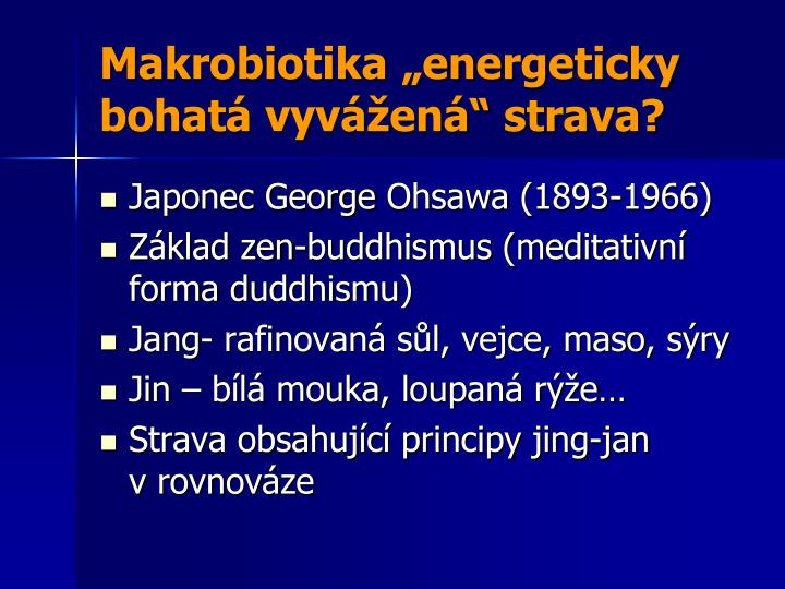 "Makrobiotika ""energeticky bohatá vyvážená"" strava?"