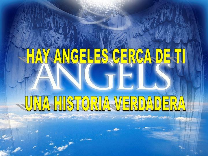HAY ANGELES CERCA DE TI
