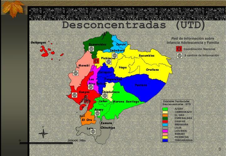 11 Unidades Territoriales Desconcentradas (UTD