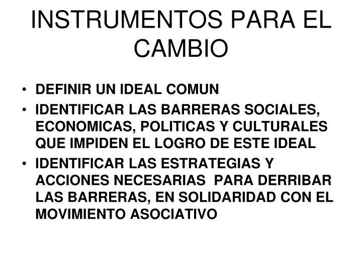 INSTRUMENTOS PARA EL CAMBIO