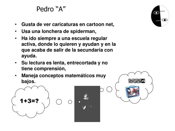 """Pedro """"A"""""""