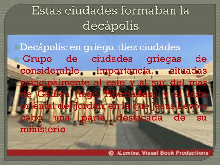 Estas ciudades formaban la decápolis