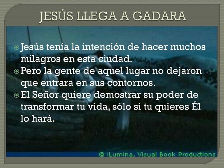 JESÚS LLEGA A GADARA