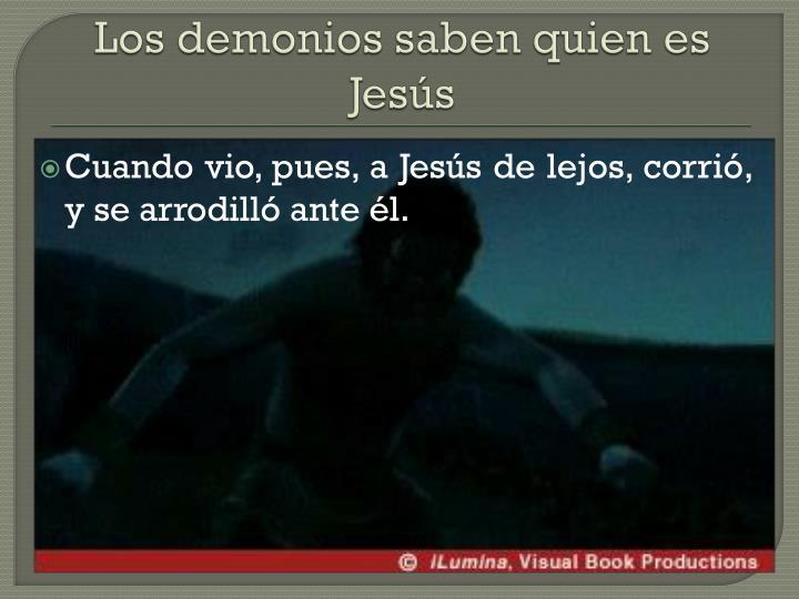 Los demonios saben quien es Jesús