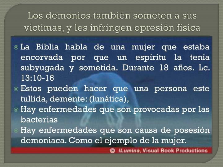 Los demonios también someten a sus víctimas, y les infringen opresión física