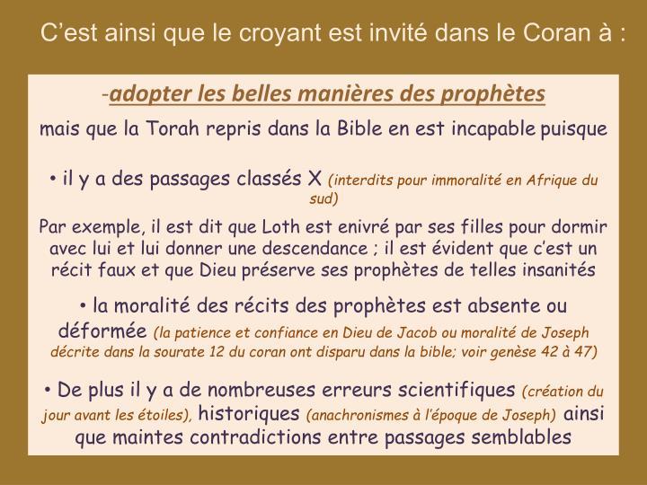 C'est ainsi que le croyant est invité dans le Coran à :