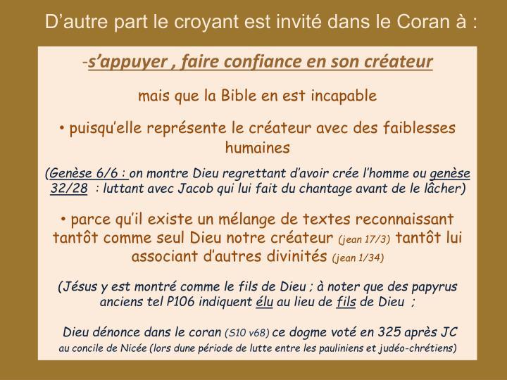 D'autre part le croyant est invité dans le Coran à :