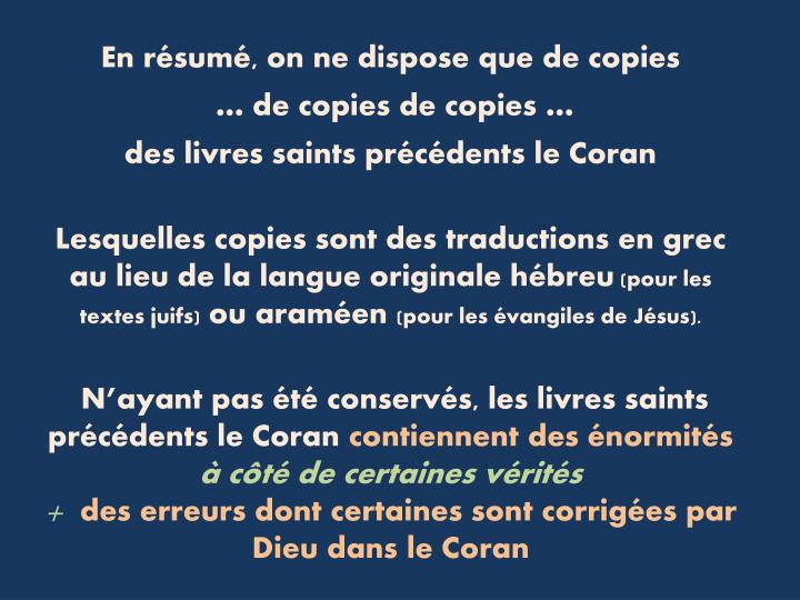 En résumé, on ne dispose que de copies