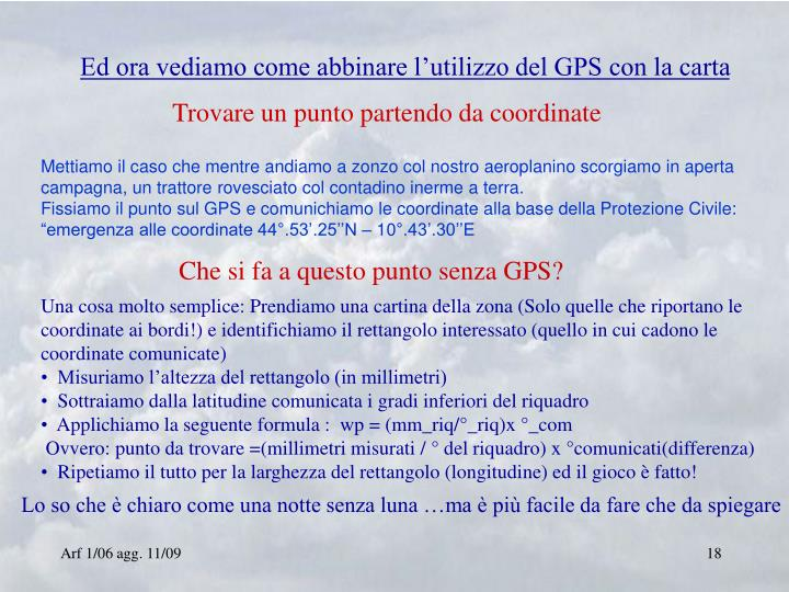 Ed ora vediamo come abbinare l'utilizzo del GPS con la carta