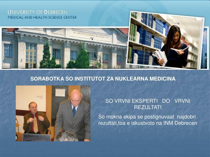 SORABOTKA SO INSTITUTOT ZA NUKLEARNA MEDICINA