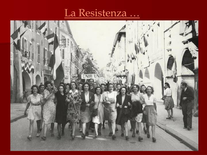 La Resistenza …