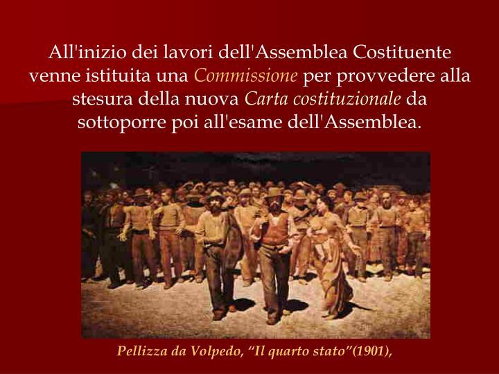 All'inizio dei lavori dell'Assemblea Costituente venne istituita una