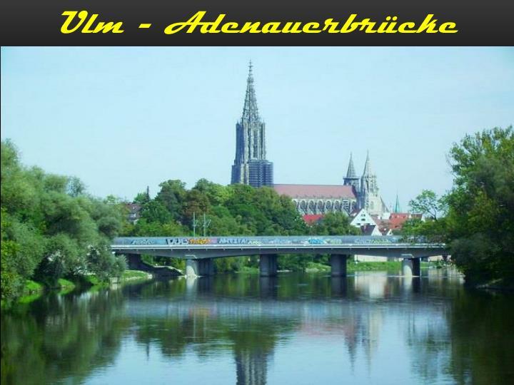 Ulm - Adenauerbrücke