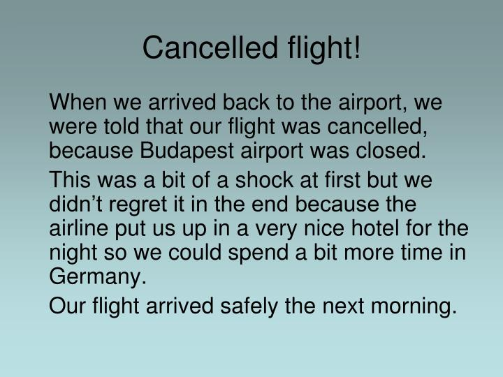 Cancelled flight!