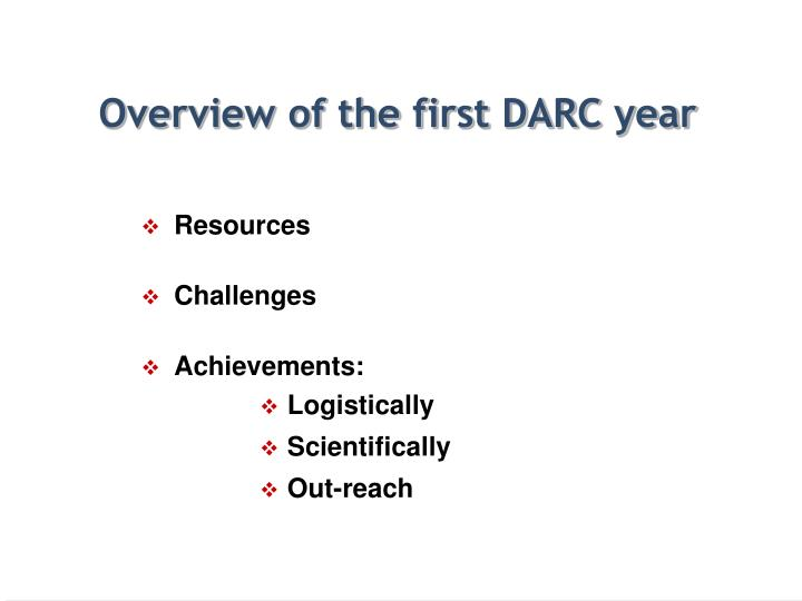 Overview of the first darc year