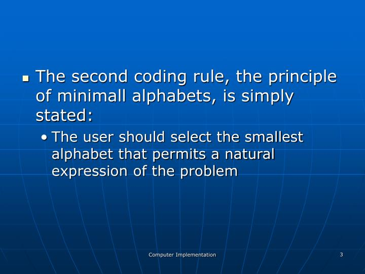 The second coding rule, the principle of minimall alphabets, is simply stated: