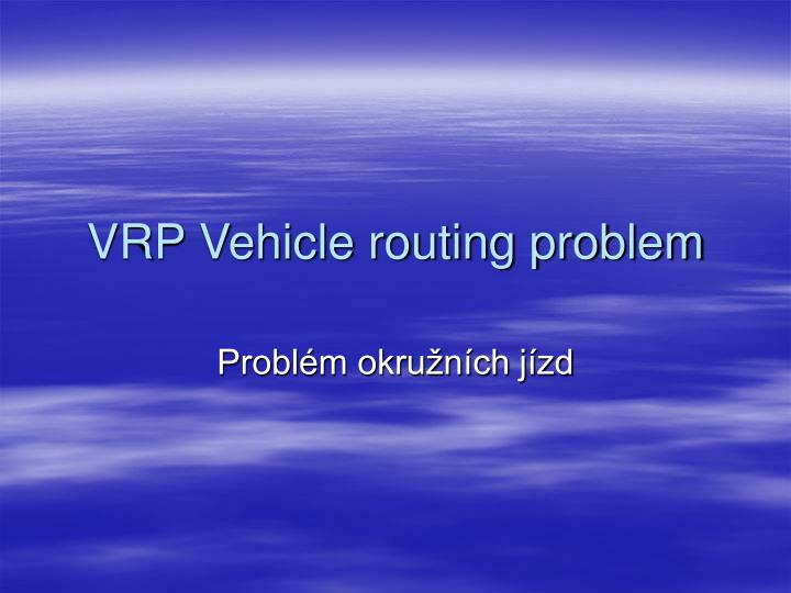 Vrp vehicle routing problem