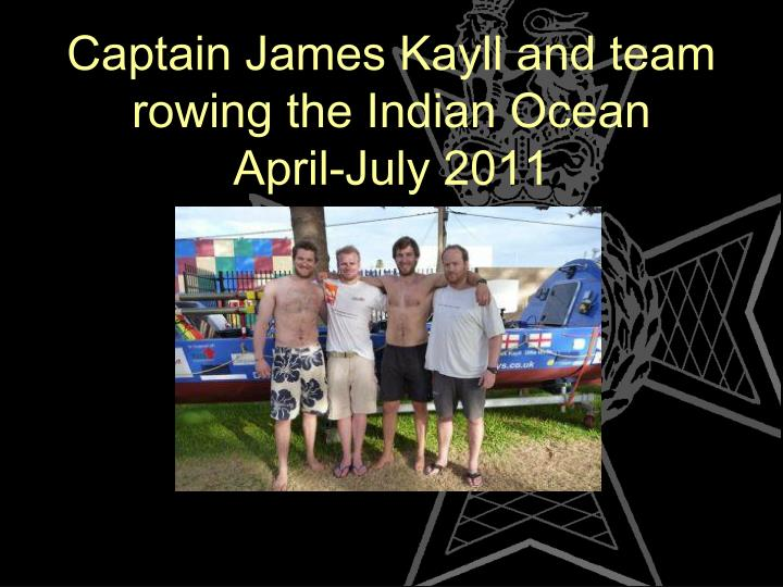 Captain James Kayll and team rowing the Indian Ocean