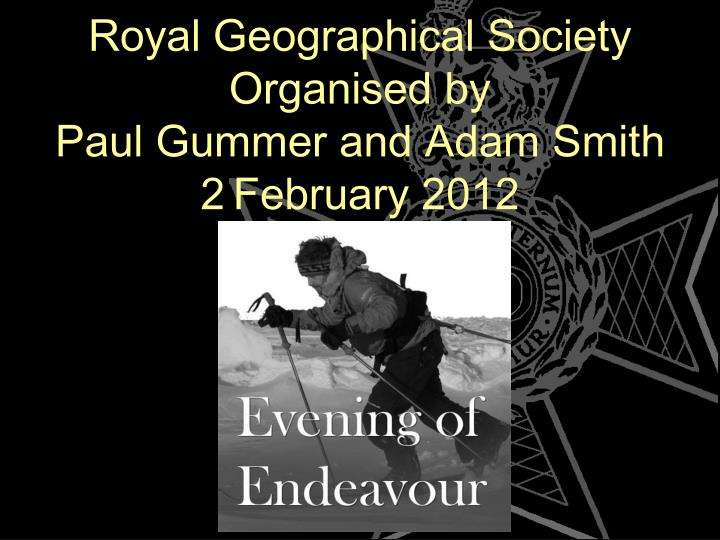 Royal Geographical Society Organised by