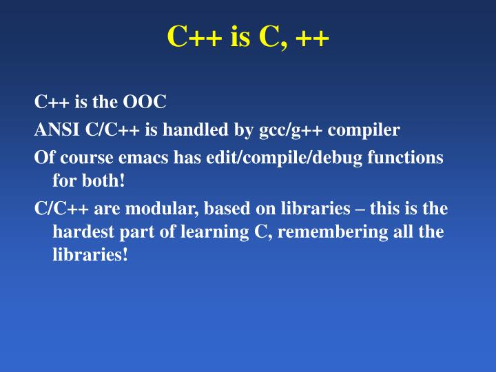 C++ is C, ++