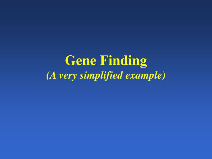 Gene finding a very simplified example