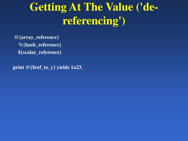 Getting At The Value ('de-referencing')