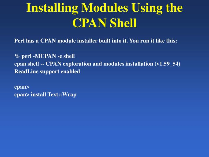 Installing Modules Using the CPAN Shell