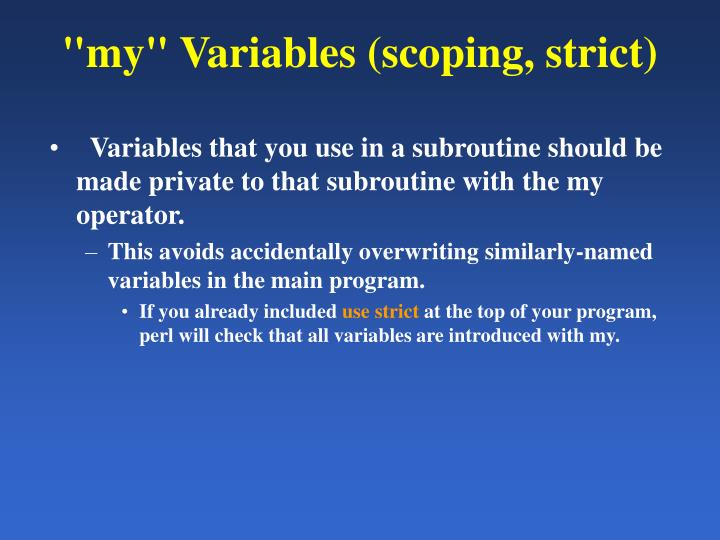 """my"" Variables (scoping, strict)"
