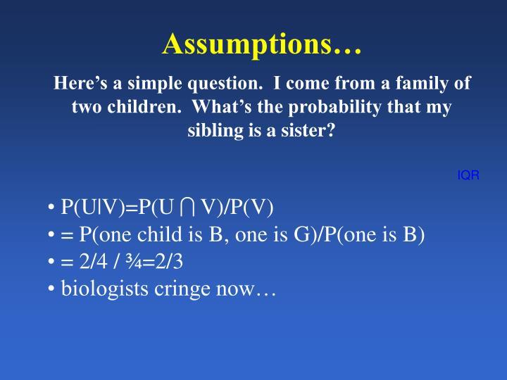Assumptions…