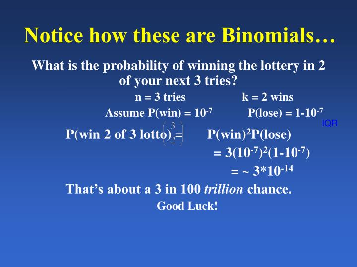 Notice how these are Binomials…