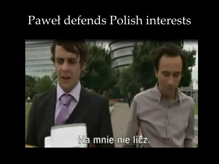 Paweł defends Polish interests